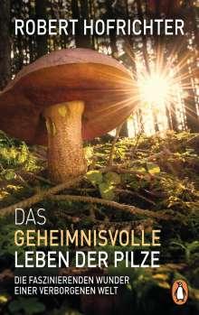 Robert Hofrichter: Das geheimnisvolle Leben der Pilze, Buch