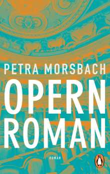 Petra Morsbach: Opernroman, Buch