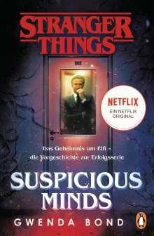 Gwenda Bond: Stranger Things: Suspicious Minds - DIE OFFIZIELLE DEUTSCHE AUSGABE - ein NETFLIX-Original, Buch