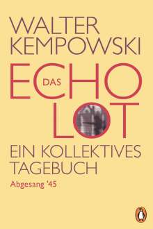 Walter Kempowski: Das Echolot - Abgesang '45 - (4. Teil des Echolot-Projekts), Buch