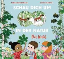 Moira Butterfield: Schau dich um in der Natur - Der Wald, Buch