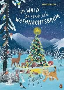 Karolina Benz: Im Wald, da steht ein Weihnachtsbaum, Buch
