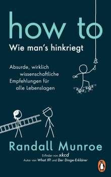Randall Munroe: HOW TO - Wie man's hinkriegt, Buch