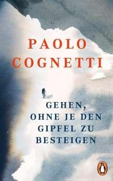 Paolo Cognetti: Gehen, ohne je den Gipfel zu besteigen, Buch