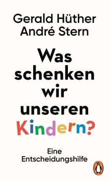 Gerald Hüther: Was schenken wir unseren Kindern?, Buch