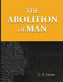 C. S. Lewis: The Abolition of Man, Buch