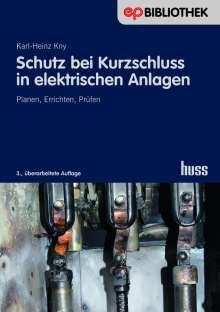Karl-Heinz Kny: Schutz bei Kurzschluss in elektrischen Anlagen, Buch