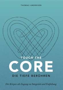 Thomas Andresen: Touch the Core. Die Tiefe berühren., Buch