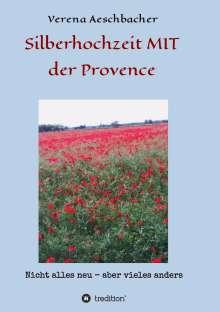 Verena Aeschbacher: Silberhochzeit MIT der Provence, Buch