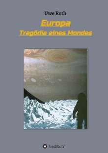 Uwe Roth: Europa - Tragödie eines Mondes, Buch
