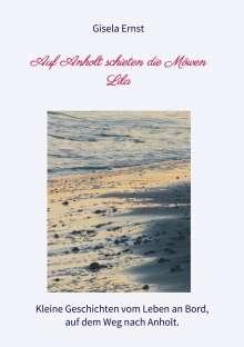 Gisela Ernst: Auf Anholt schieten die Möwen Lila, Buch