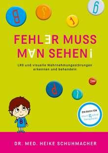 Heike Schuhmacher: Fehler muss man sehen - NEUAUFLAGE, Buch