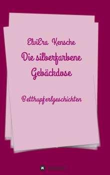 Elviera Kensche: Die silberfarbene Gebäckdose, Buch