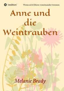 Melanie Brady: Anne und die Weintrauben, Buch