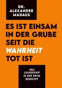Alexander Madaus: Es ist einsam in der Grube seit die Wahrheit tot ist, Buch