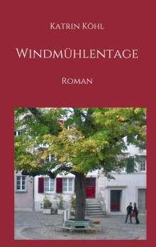 Katrin Köhl: Windmühlentage, Buch