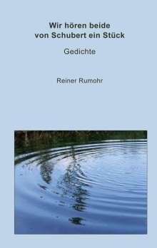 Reiner Rumohr: Wir hören beide von Schubert ein Stück, Buch