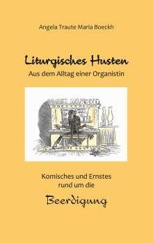 Angela Traute Maria Boeckh: Liturgisches Husten, Buch