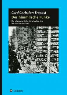 Cord Christian Troebst: Der himmlische Funke, Buch