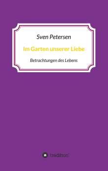 Sven Petersen: Im Garten unserer Liebe, Buch
