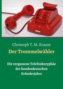 Christoph T. M. Krause: Der Trommelwähler, Buch