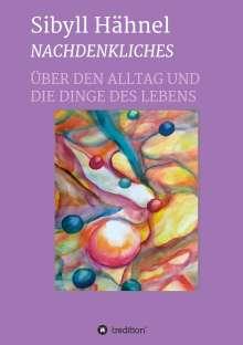 Sibyll Hähnel: Nachdenkliches - Über den Alltag und die Dinge des Lebens, Buch