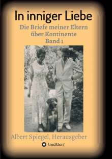 Albert Spiegel: In inniger Liebe, Buch