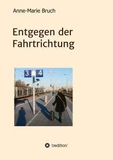 Anne-Marie Bruch: Entgegen der Fahrtrichtung, Buch