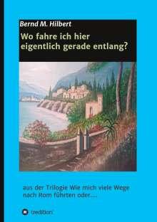 Bernd Hilbert: Wo fahre ich hier eigentlich gerade entlang?, Buch