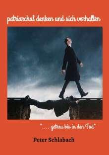 Peter Schlabach: patriarchal denken und sich verhalten, Buch