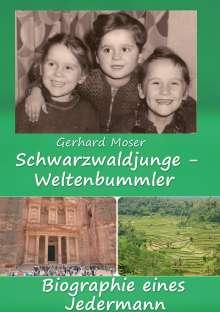 Gerhard Moser: Schwarzwaldjunge - Weltenbummler, Buch