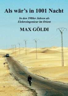 Max Göldi: Als wär's in 1001 Nacht, Buch