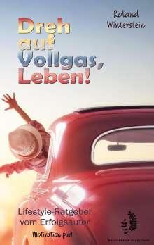 Roland Winterstein: Dreh auf Vollgas, Leben!, Buch
