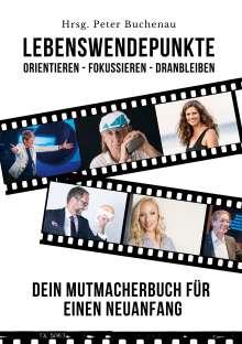 Hrsg. Peter Buchenau: Lebenswendepunkte: Orientieren - Fokussieren - Dranbleiben, Buch