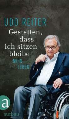Udo Reiter: Gestatten, dass ich sitzen bleibe, Buch