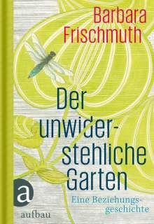Barbara Frischmuth: Der unwiderstehliche Garten, Buch