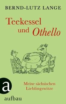 Bernd-Lutz Lange: Teekessel und Othello, Buch