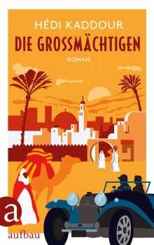 Hédi Kaddour: Die Großmächtigen, Buch