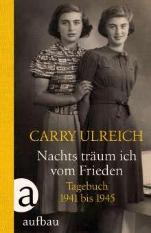 Carry Ulreich: Nachts träum ich vom Frieden, Buch