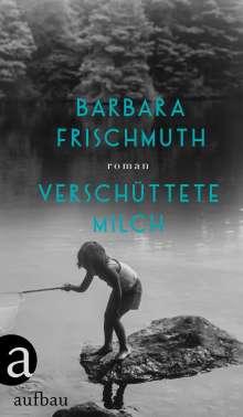 Barbara Frischmuth: Verschüttete Milch, Buch