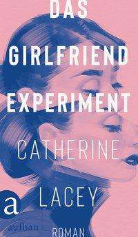 Catherine Lacey: Das Girlfriend-Experiment, Buch