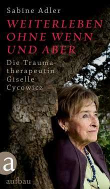 Sabine Adler: Weiterleben ohne Wenn und Aber, Buch