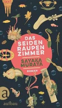 Sayaka Murata: Das Seidenraupenzimmer, Buch
