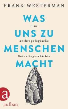 Frank Westerman: Was uns zu Menschen macht, Buch