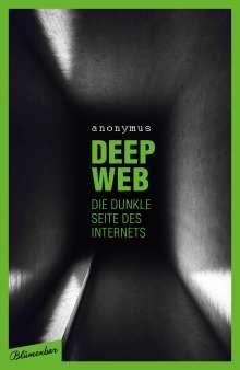 Anonymus: Deep Web - Die dunkle Seite des Internets, Buch
