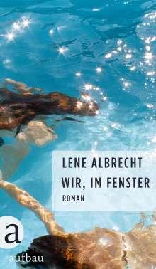 Lene Albrecht: Wir, im Fenster, Buch