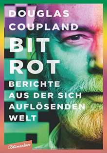 Douglas Coupland: Bit Rot, Buch