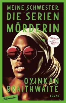 Oyinkan Braithwaite: Meine Schwester, die Serienmörderin, Buch