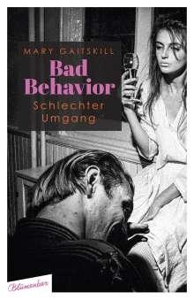 Mary Gaitskill: Bad Behavior. Schlechter Umgang, Buch