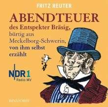 Fritz Reuter: Abendteuer des Entspekter Bräsig. CD, CD